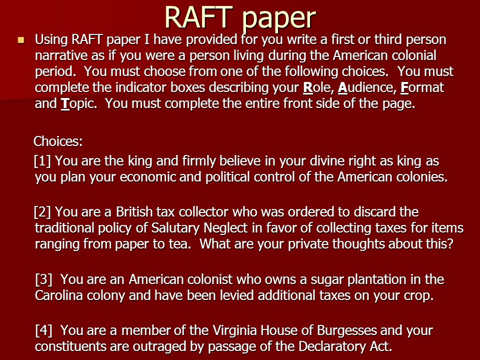 RAFT paper Using RAFT paper I have provided for you write a first or third person narrative as if you were a person living during the American colonial period.