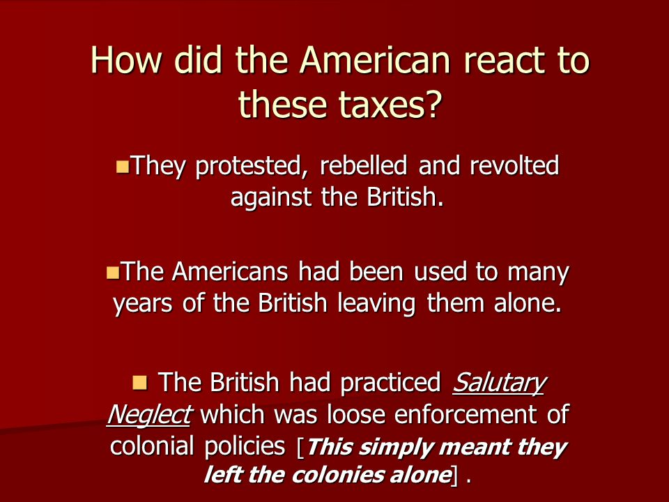How did the American react to these taxes.