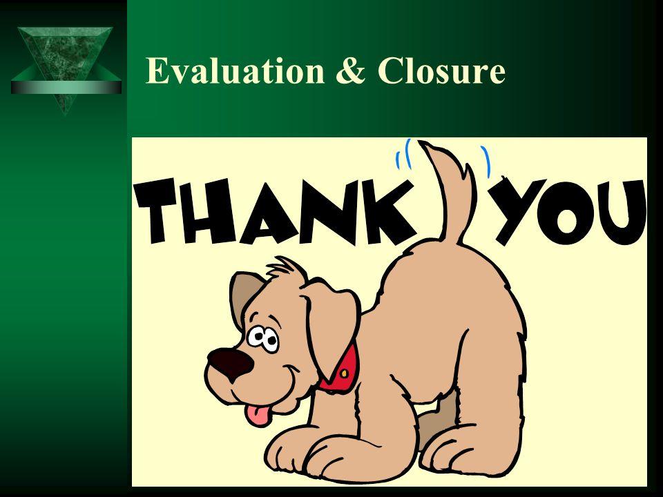 Evaluation & Closure