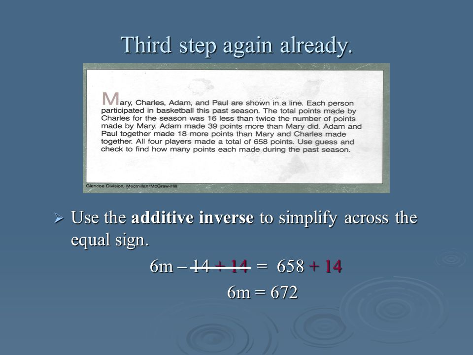 Third step again already. Use the additive inverse to simplify across the equal sign. Use the additive inverse to simplify across the equal sign. 6m –
