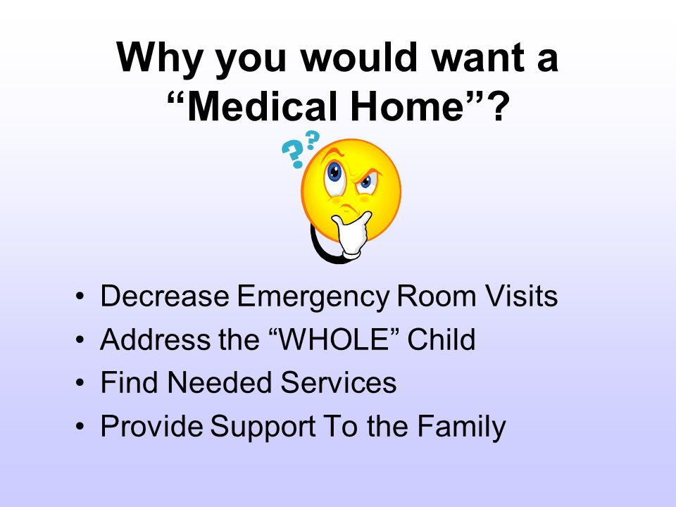 Why you would want a Medical Home.