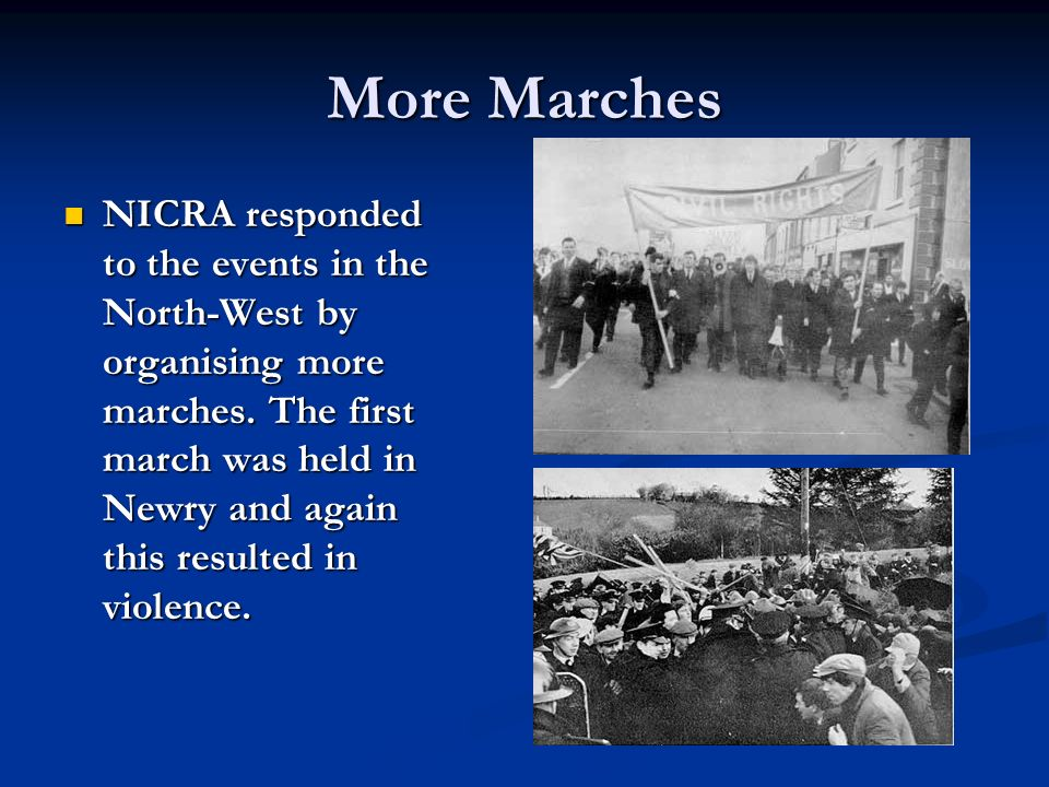 More Marches NICRA responded to the events in the North-West by organising more marches.