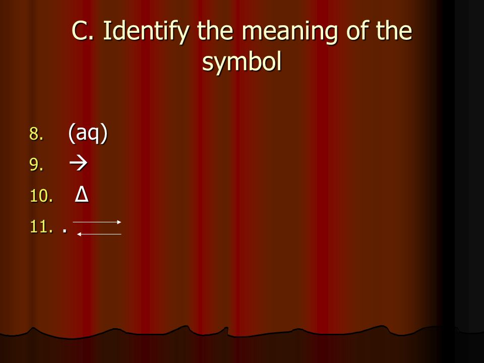 C. Identify the meaning of the symbol 8. (aq) 9. 9. 10. 10. 11..