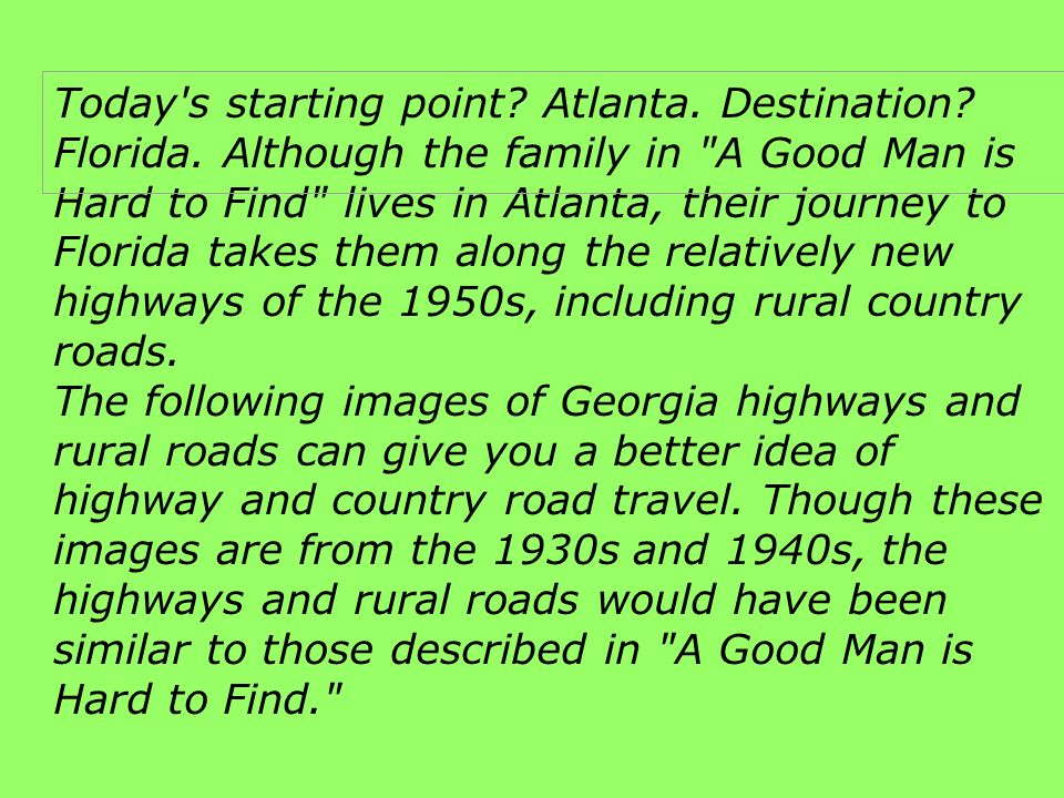 Today s starting point. Atlanta. Destination. Florida.