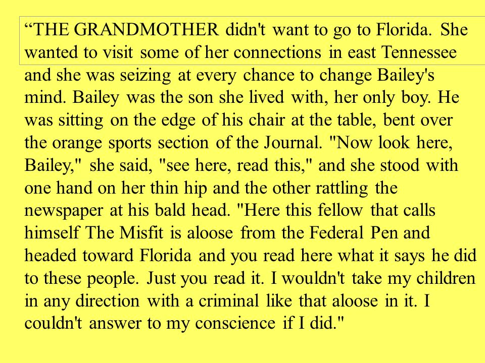 THE GRANDMOTHER didn't want to go to Florida. She wanted to visit some of her connections in east Tennessee and she was seizing at every chance to cha