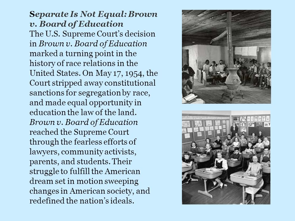 Separate Is Not Equal: Brown v. Board of Education The U.S.