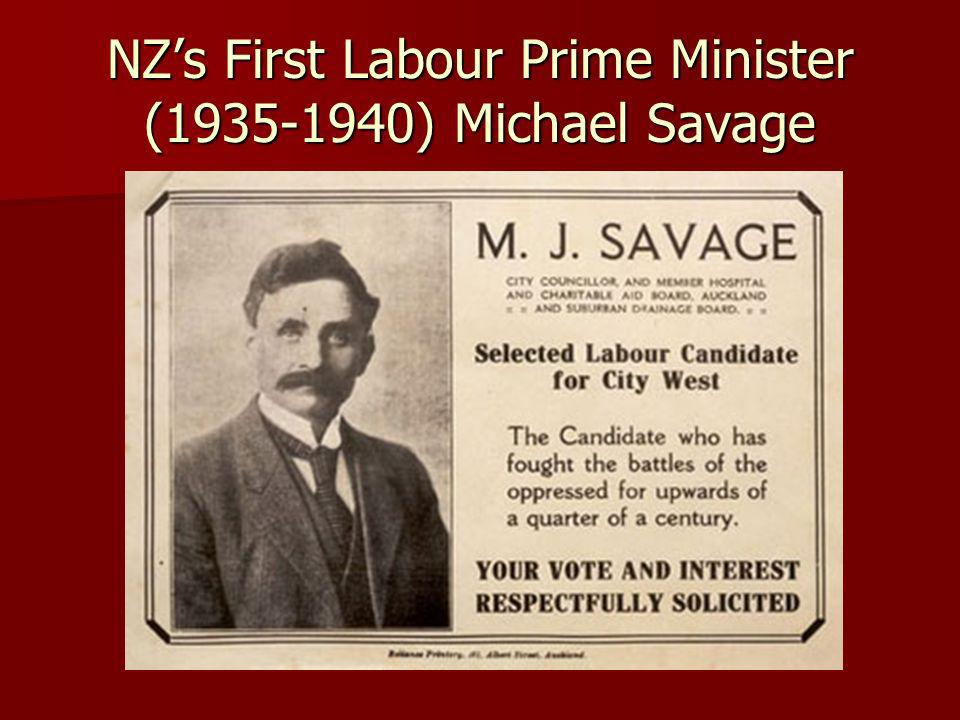 NZs First Labour Prime Minister ( ) Michael Savage