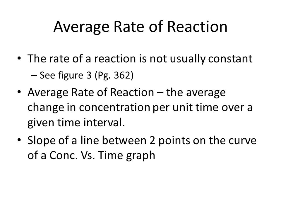Instantaneous Rate of Reaction The rate of a reaction at a particular moment or instant in time.