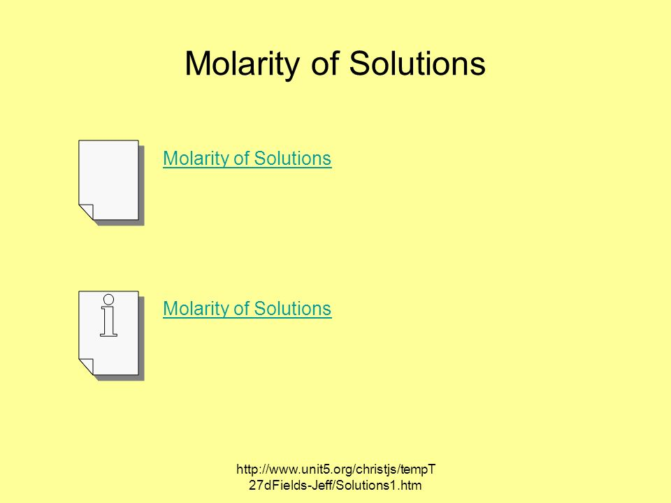 http://www.unit5.org/christjs/tempT 27dFields-Jeff/Solutions1.htm Molarity of Solutions