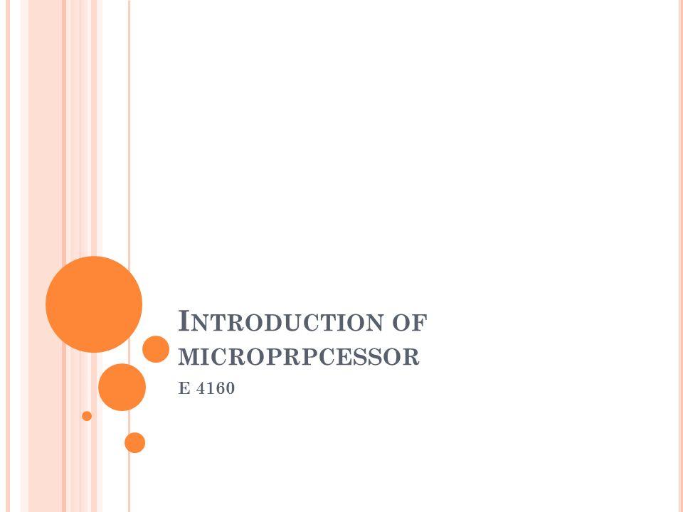 I NTRODUCTION OF MICROPRPCESSOR E 4160
