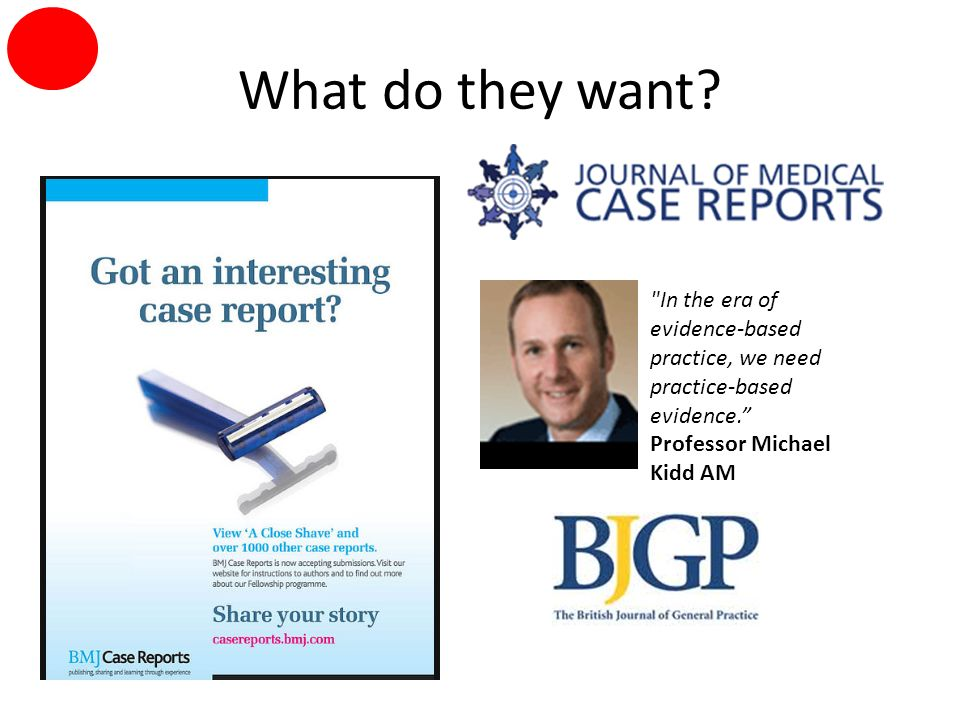 What do they want. In the era of evidence-based practice, we need practice-based evidence.