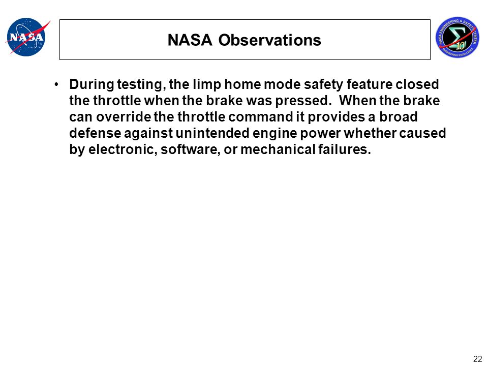 22 NASA Observations During testing, the limp home mode safety feature closed the throttle when the brake was pressed.