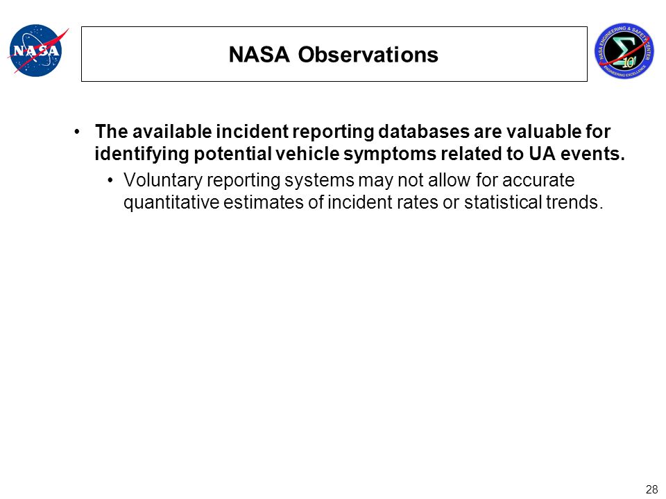 28 NASA Observations The available incident reporting databases are valuable for identifying potential vehicle symptoms related to UA events.