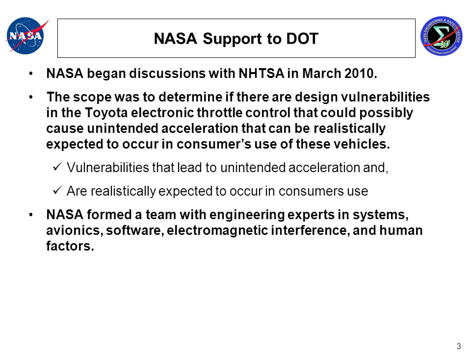 3 NASA Support to DOT NASA began discussions with NHTSA in March 2010.