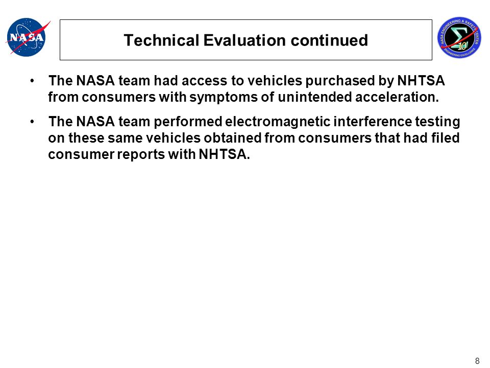 19 NASA Findings Extensive software testing and analysis was performed on Toyota 2005 Camry L4 source code using static analysis, logic model testing, recursion testing, and worse case execution timing.
