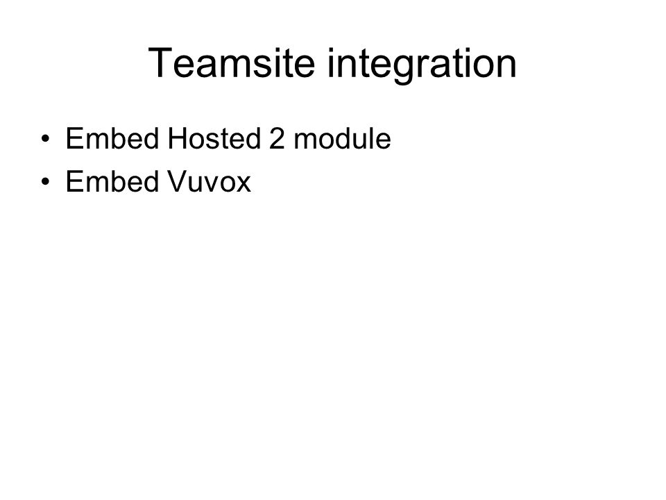 Teamsite integration Embed Hosted 2 module Embed Vuvox