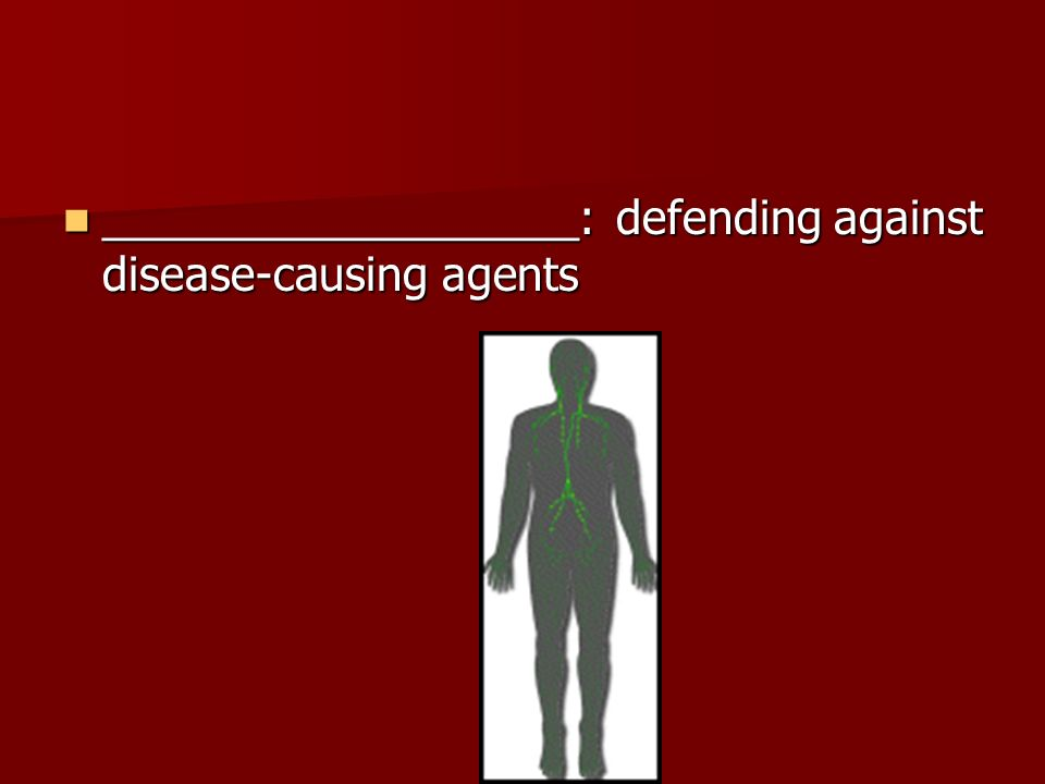 ___________________: defending against disease-causing agents ___________________: defending against disease-causing agents