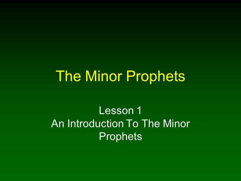 The Minor Prophets Lesson 1 An Introduction To The Minor Prophets