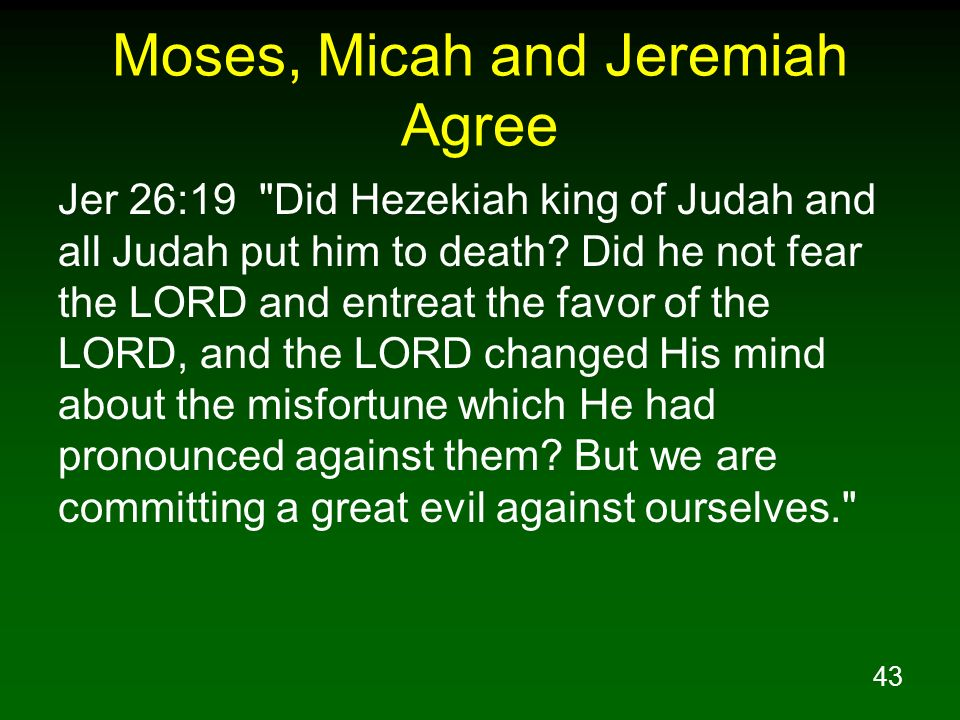 43 Moses, Micah and Jeremiah Agree Jer 26:19