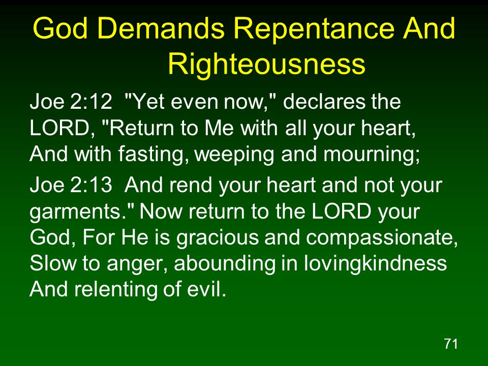71 God Demands Repentance And Righteousness Joe 2:12