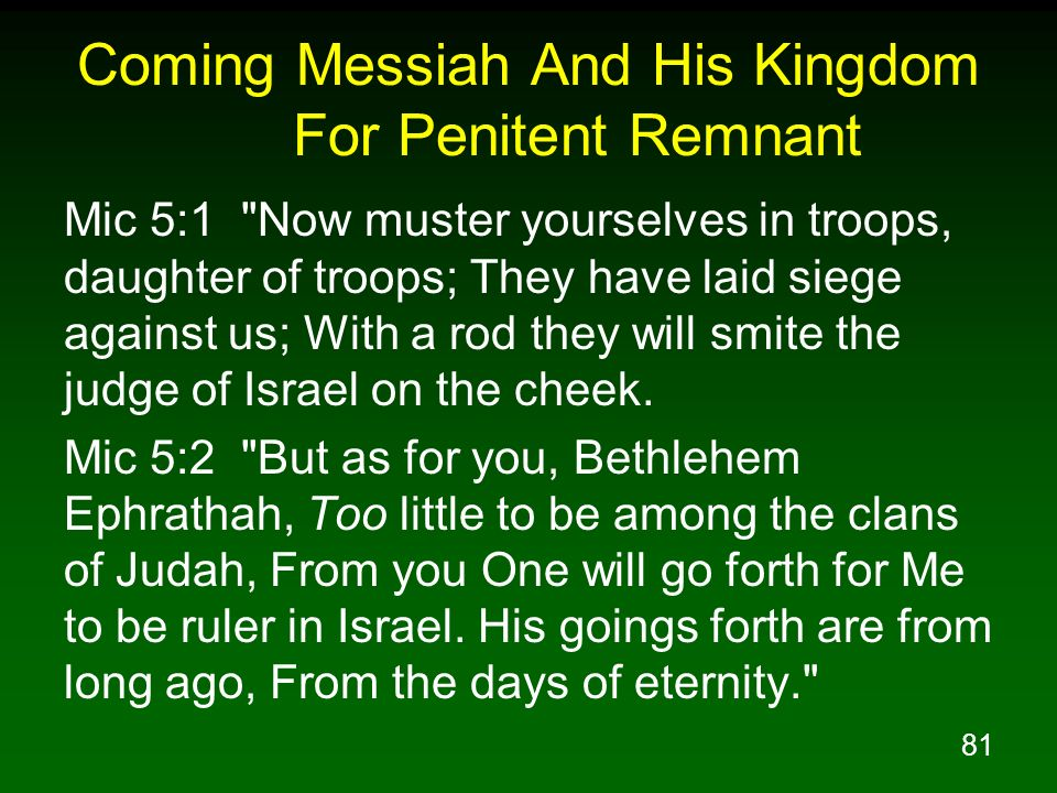 81 Coming Messiah And His Kingdom For Penitent Remnant Mic 5:1