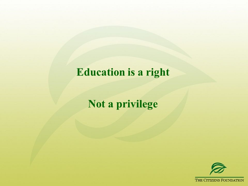 Education is a right Not a privilege