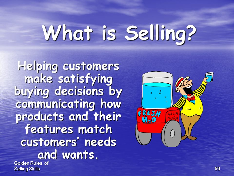 Golden Rules of Selling Skills49 PROMOTION MIX ADVERTISING ADVERTISING PUBLIC RELATION PUBLIC RELATION SALES PROMOTION SALES PROMOTION PERSONAL SELLIN