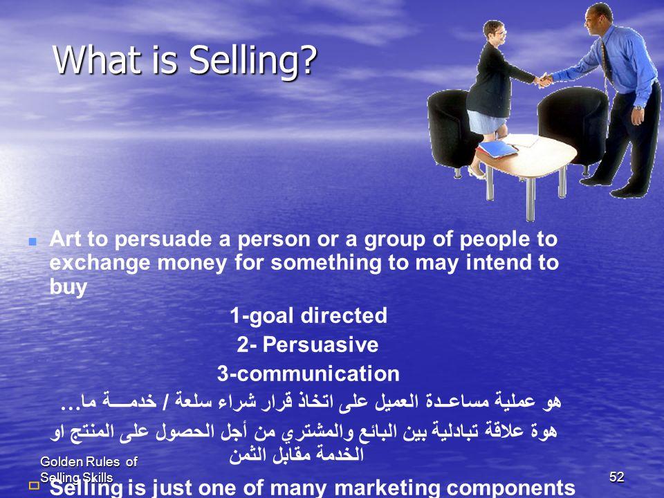 Golden Rules of Selling Skills51 Exchange process between sales man & customer