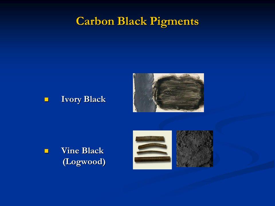 Carbon Black Pigments Ivory Black Ivory Black Vine Black Vine Black (Logwood) (Logwood)