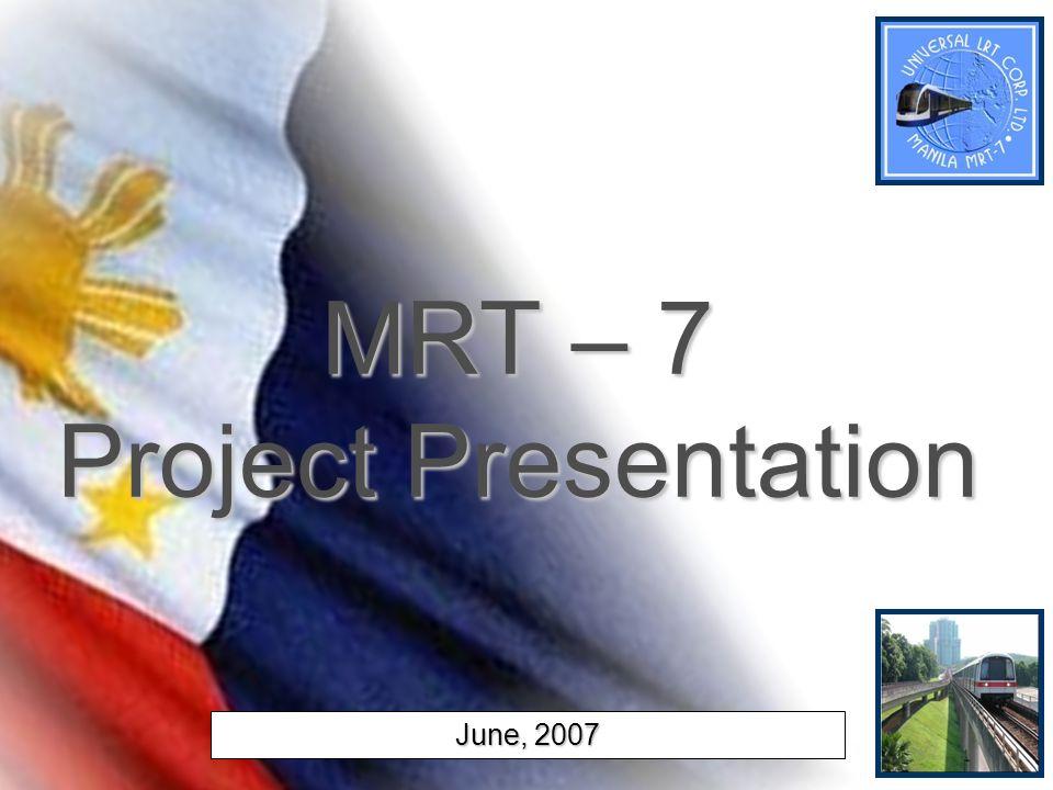 MRT – 7 Project Presentation June, 2007