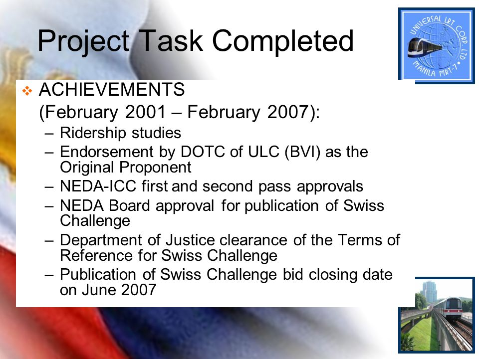 Project Task Completed ACHIEVEMENTS (February 2001 – February 2007): –Ridership studies –Endorsement by DOTC of ULC (BVI) as the Original Proponent –N