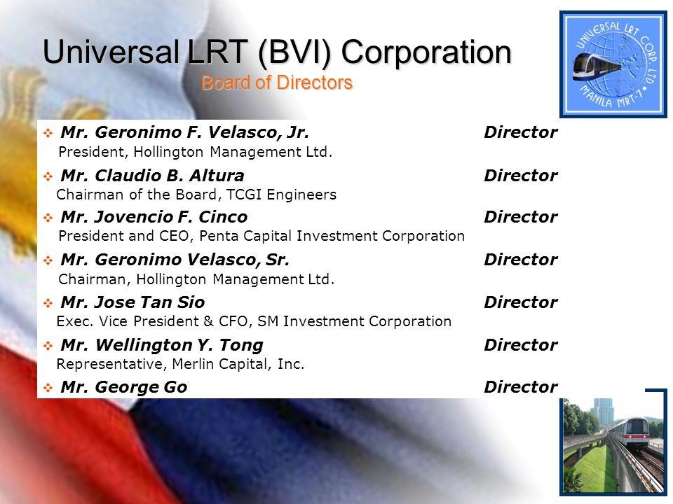 Mr. Jovencio F. Cinco Director President and CEO, Penta Capital Investment Corporation Mr. Geronimo Velasco, Sr.Director Chairman, Hollington Manageme