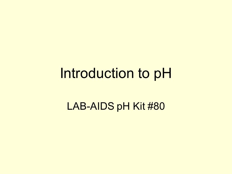 Introduction to pH LAB-AIDS pH Kit #80