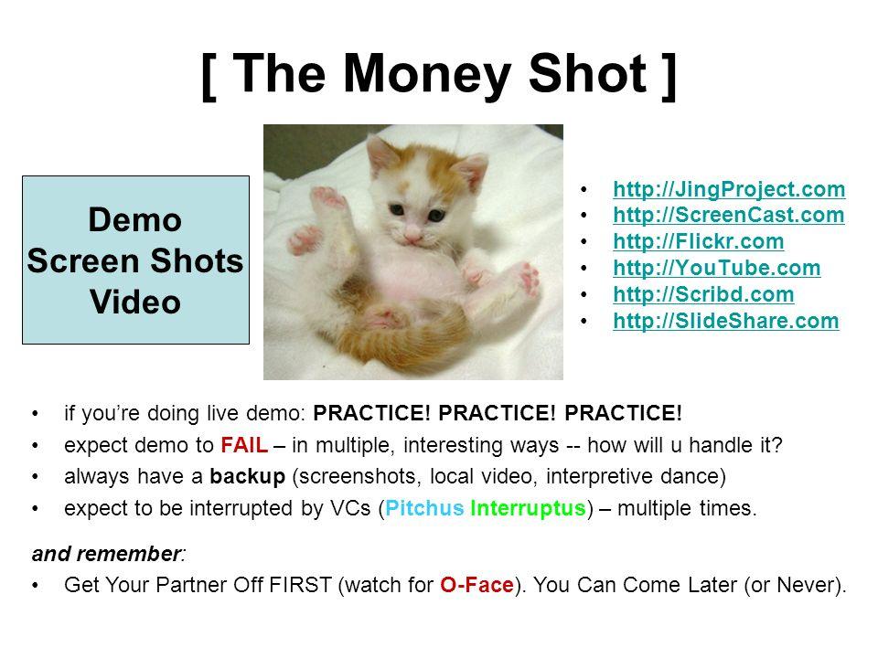 [ The Money Shot ] http://JingProject.com http://ScreenCast.com http://Flickr.com http://YouTube.com http://Scribd.com http://SlideShare.com Demo Scre