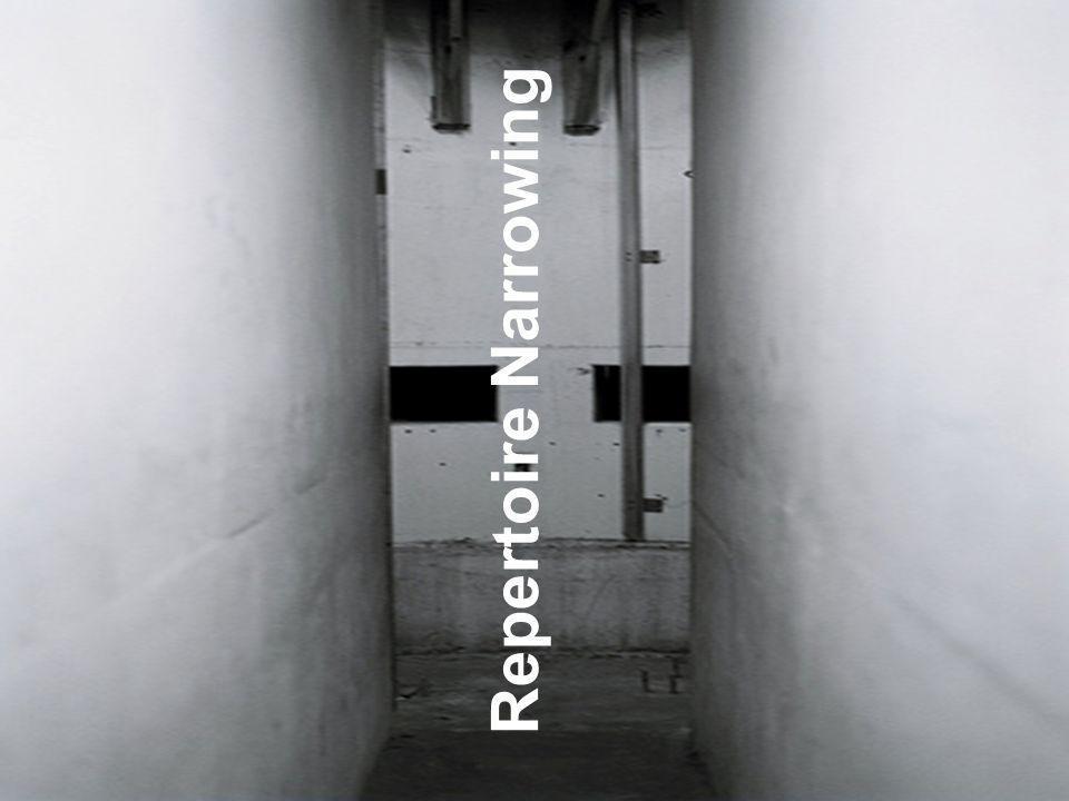 Repertoire Narrowing