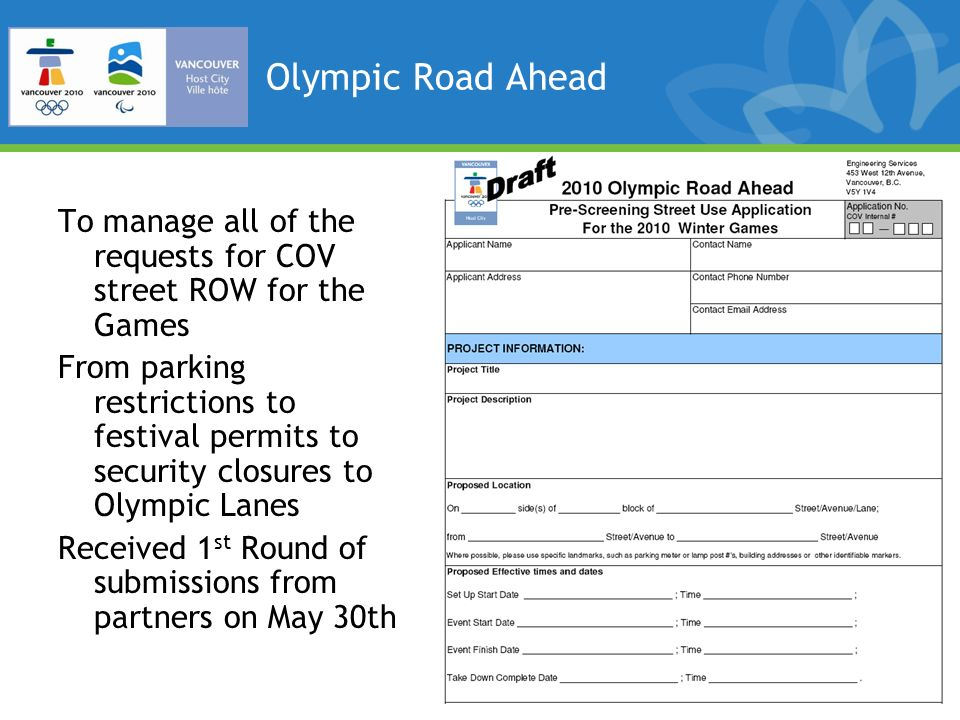 Olympic Road Ahead To manage all of the requests for COV street ROW for the Games From parking restrictions to festival permits to security closures t