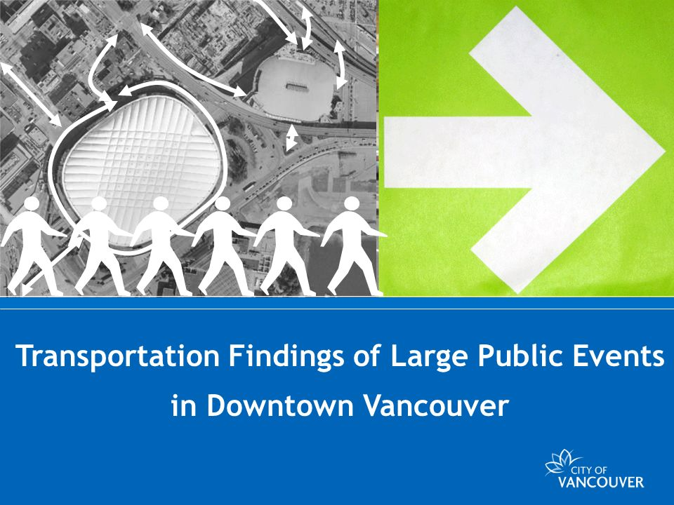 OLYMPIC TRANSPORTATION BRANCH - 2008 Transportation Findings of Large Public Events in Downtown Vancouver