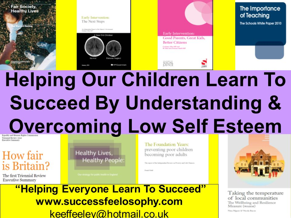People Progress Pride Helping Everyone Learn To Succeed www.successfeelosophy.com keeffeeley@hotmail.co.uk Helping Our Children Learn To Succeed By Un