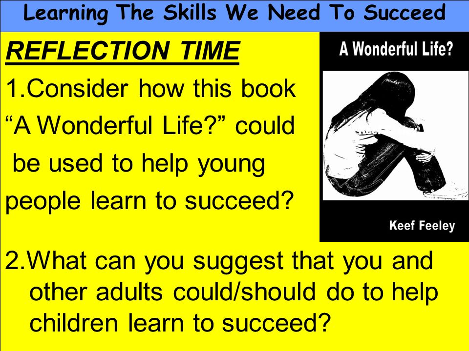 People Progress Pride Key Stage 3 Strategy33 REFLECTION TIME 1.Consider how this book A Wonderful Life? could be used to help young people learn to su