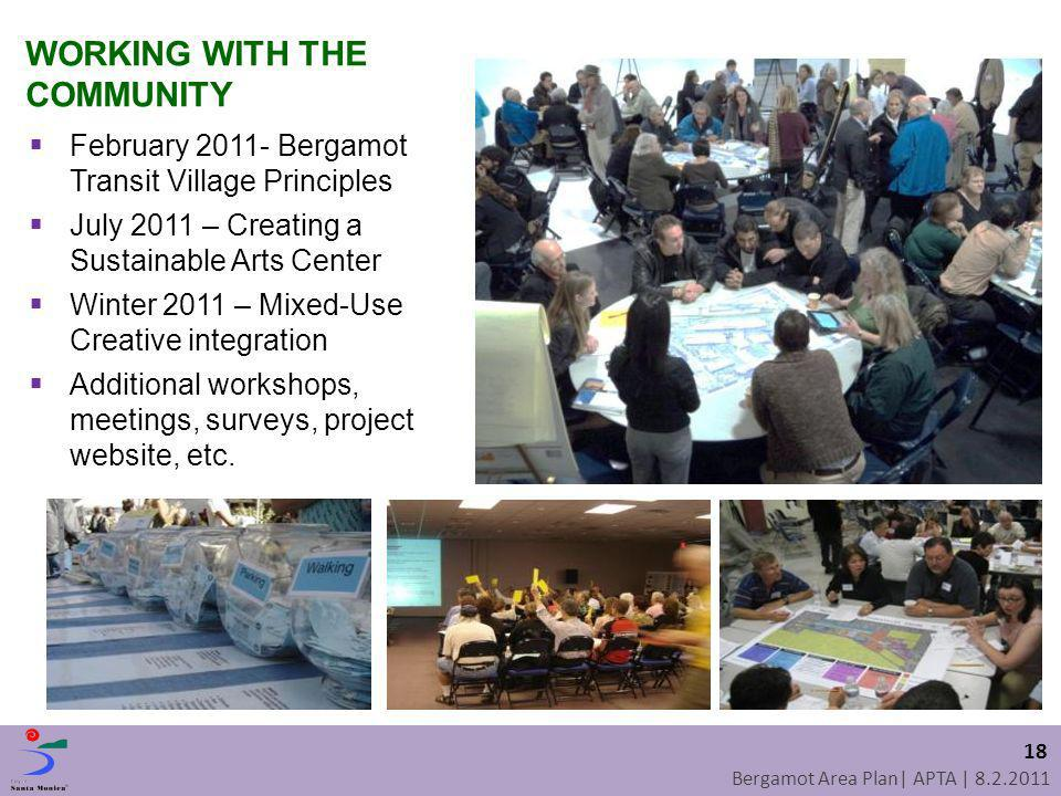 Bergamot Area Plan| APTA | 8.2.2011 WORKING WITH THE COMMUNITY 18 February 2011- Bergamot Transit Village Principles July 2011 – Creating a Sustainabl