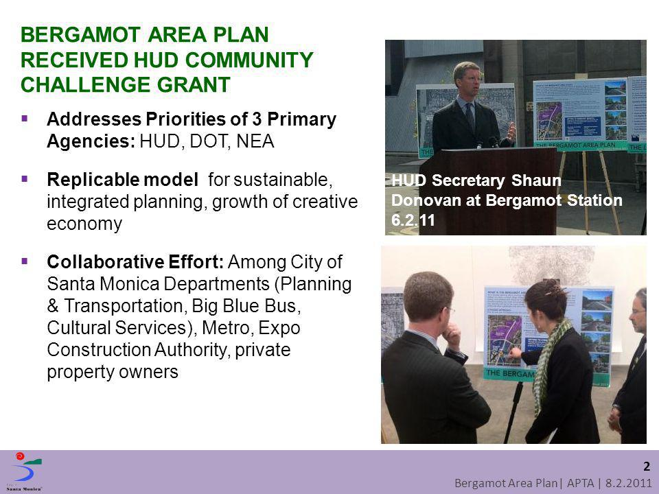 Bergamot Area Plan| APTA | 8.2.2011 BERGAMOT AREA PLAN RECEIVED HUD COMMUNITY CHALLENGE GRANT Addresses Priorities of 3 Primary Agencies: HUD, DOT, NE
