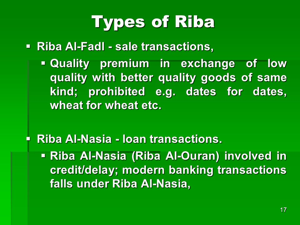 17 Types of Riba Riba Al-Fadl - sale transactions, Riba Al-Fadl - sale transactions, Quality premium in exchange of low quality with better quality go