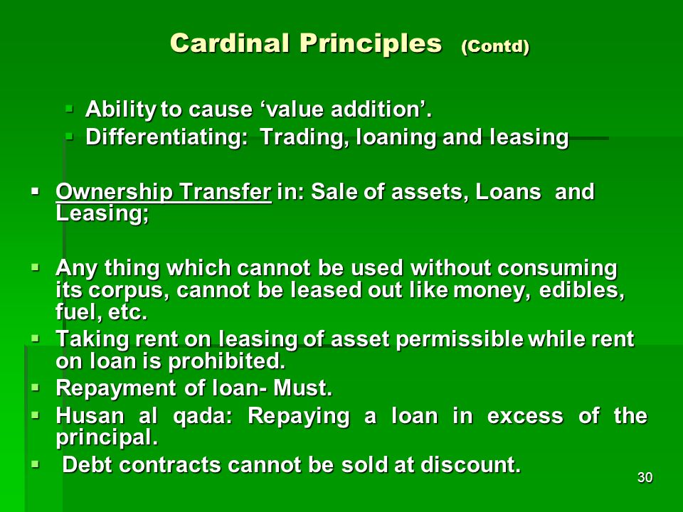 30 Cardinal Principles (Contd) Ability to cause value addition. Ability to cause value addition. Differentiating: Trading, loaning and leasing Differe