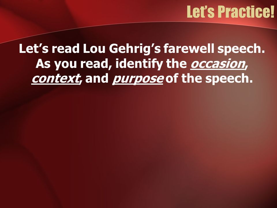 Lets look back again at Lou Gehrigs speech.