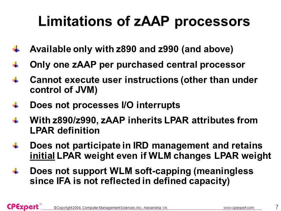 ©Copyright 2004, Computer Management Sciences, Inc., Alexandria, VA www.cpexpert.com 8 How does zAAP (IFA) work.