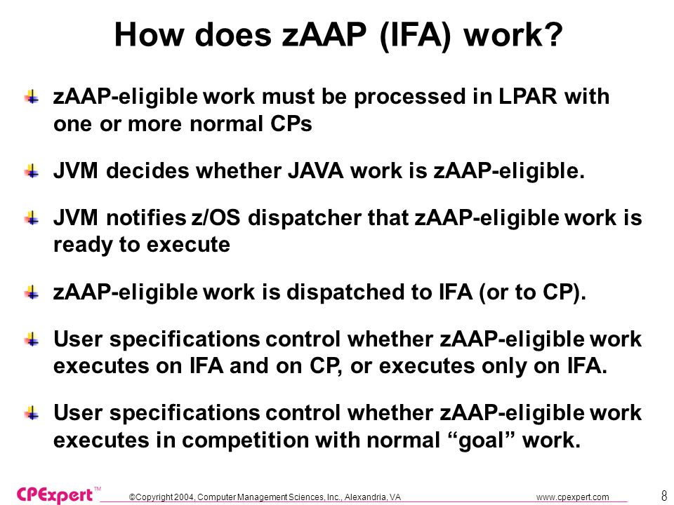 ©Copyright 2004, Computer Management Sciences, Inc., Alexandria, VA www.cpexpert.com 9 Example flow when JAVA work is executed on IFA