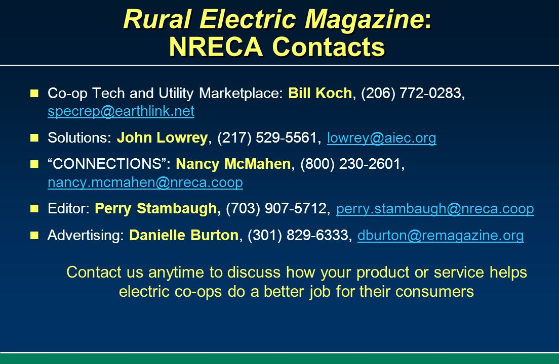 Rural Electric Magazine: NRECA Contacts Co-op Tech and Utility Marketplace: Bill Koch, (206) 772-0283, specrep@earthlink.net specrep@earthlink.net Sol