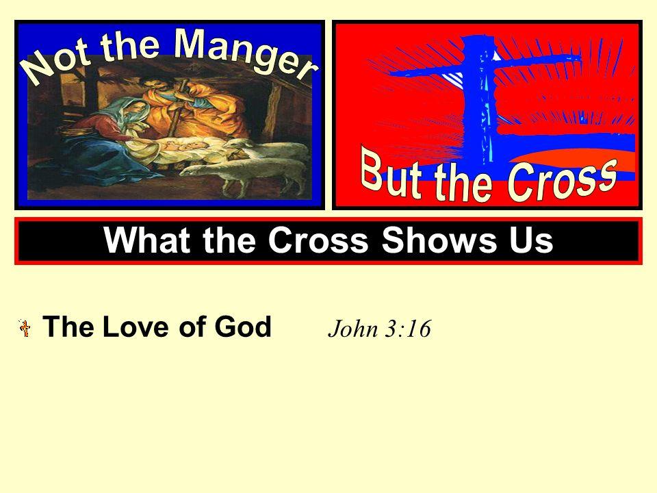 The Love of God J ohn 3:16