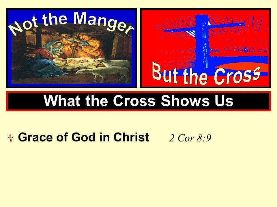 Grace of God in Christ 2 Cor 8:9