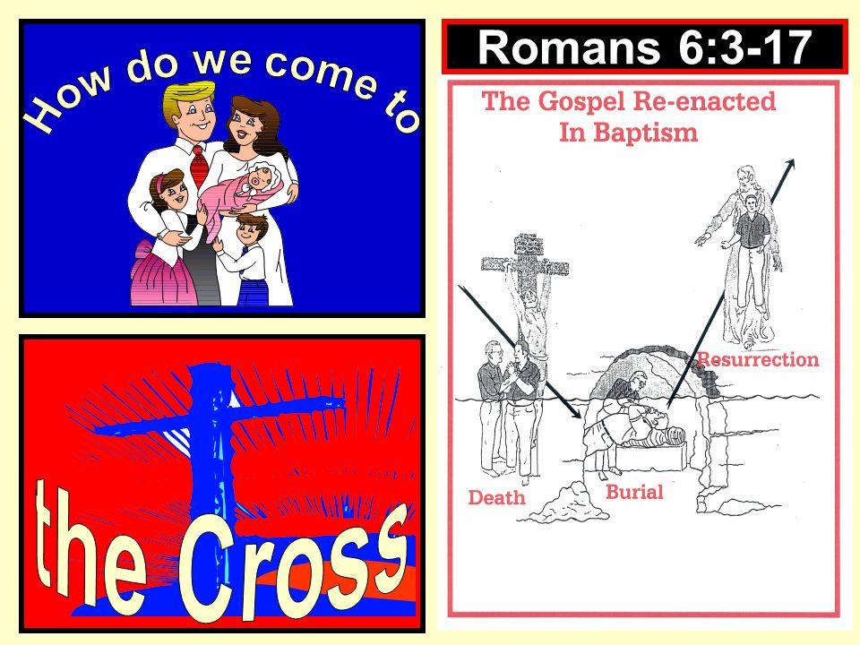 Romans 6:3-17